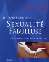 Anne Hooper - 28 Jours pour sexualité fabuleuse - Une transformation complète de votre sexualité ....