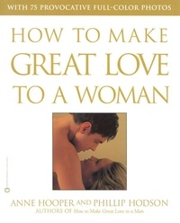 Anne Hooper et Phillip Hodson - How to Make Great Love to a Woman.