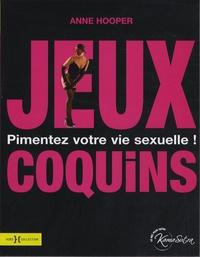 Anne Hooper - Jeux coquins - Pimentez votre vie sexuelle !.