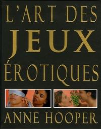 Anne Hooper - L'art des jeux érotiques.