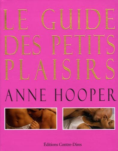 Anne Hooper - Le guide des petits plaisirs.