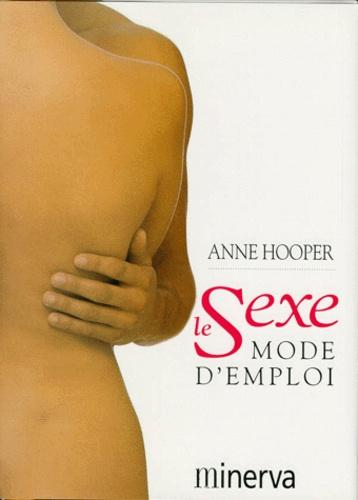 Anne Hooper - Le sexe, mode d'emploi.