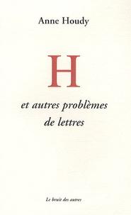 Anne Houdy - H et autres problèmes de lettres.