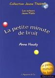 Anne Houdy - La petite minute de bruit.