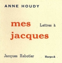 Anne Houdy - Mes Jacques.