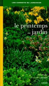 Anne Hyde et Steven Bradley - Le printemps au jardin.