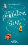 Anne Idoux-Thivet - Les oscillations du coeur.