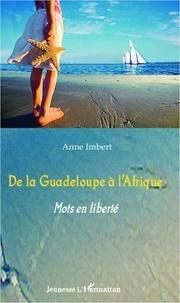 Anne Imbert - De la Guadeloupe à l'Afrique.