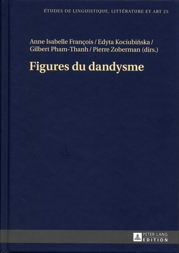 Anne Isabelle François et Edyta Kociubinska - Figures du dandysme.