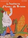 Anne-Isabelle Ginisti et Valérie Gonon - L'histoire d'Amou de Bresse.
