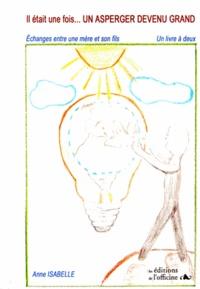 Il était une fois... un Asperger devenu grand - Echanges entre une mère et son fils, un livre à deux.pdf