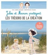 Anne-Isabelle Lacassagne et Isabelle Monnerot-Dumaine - Jules et Manon protègent les trésors de la création.