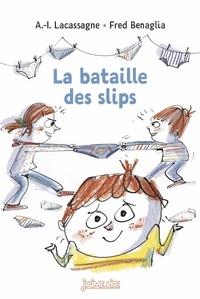 Anne-Isabelle Lacassagne et Frédéric Bénaglia - La bataille des slips.