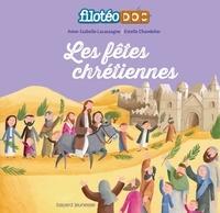 Anne-Isabelle Lacassagne et Estelle Chandelier - Les fêtes chrétiennes.
