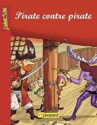 Olivier Deloye et Anne-Isabelle Lacassagne - Pirate contre pirate.