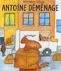Anne-Isabelle Le Touzé - Antoine déménage.
