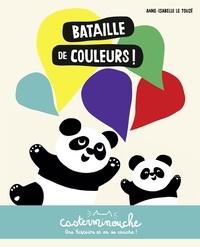 Anne-Isabelle Le Touzé - Bataille de couleurs !.