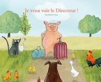 Anne-Isabelle Le Touzé - Je veux voir le directeur !.