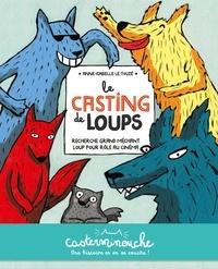 Anne-Isabelle Le Touzé - Le casting de loups - Casterminouche.