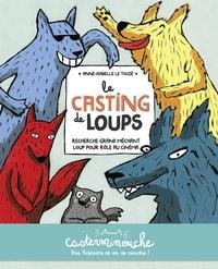 Anne-Isabelle Le Touzé - Le casting de loups.