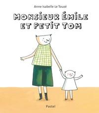 Anne-Isabelle Le Touzé - Monsieur Emile et petit Tom.