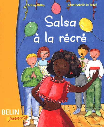Anne-Isabelle Le Touzé et Achmy Halley - Salsa à la récré.
