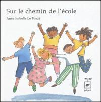 Anne-Isabelle Le Touzé - Sur le chemin de l'école.