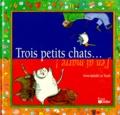Anne-Isabelle Le Touzé - Trois petits chats. J'en ai marre !.