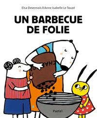 Anne-Isabelle Le Touzé et Elsa Devernois - Un barbecue de folie.