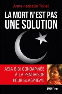 Anne-Isabelle Tollet - La mort n'est pas une solution.