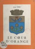 Anne Isère et  Bruey - Le cœur d'Orange.