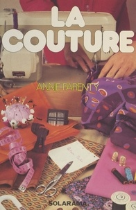 Anne-J. Parenty et Joël Bordier - La couture.