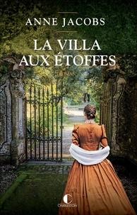 Anne Jacobs - La villa aux étoffes Tome 1 : .