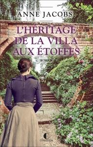 Anne Jacobs - La villa aux étoffes Tome 3 : L'Héritage de la villa aux étoffes.