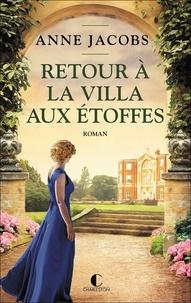 Anne Jacobs - La villa aux étoffes Tome 4 : Retour à la villa aux étoffes.