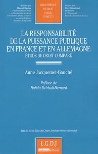 Anne Jacquemet-Gauché - La responsabilité de la puissance publique en France et en Allemagne - Etude en droit comparé.