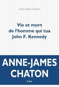 Téléchargez des ebooks pdf gratuits pour kindle Vie et mort de l'homme qui tua John Kennedy in French
