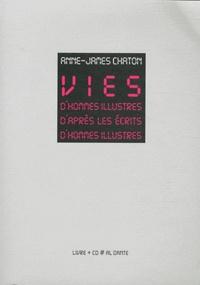 Anne-James Chaton - Vies d'hommes illustres d'après les écrits d'hommes illustres. 1 CD audio