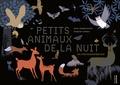 Anne Jankéliowitch et Delphine Chedru - Petits animaux de la nuit.