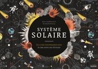 Anne Jankéliowitch et Annabelle Buxton - Système solaire - Un livre phosphorescent à lire sous les étoiles.