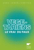Anne Jankéliowitch - Végétariens - Le vrai du faux.