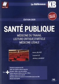 Anne Jolivet et Laurent Le - Santé publique - Médecine du travail, lecture critique d'article, médecine légale.
