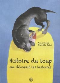Anne Jonas - Histoire du loup qui dévorait les histoires.
