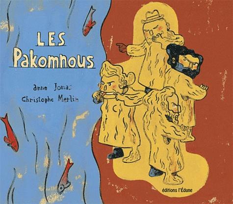 Anne Jonas et Christophe Merlin - Les Pakomnous.
