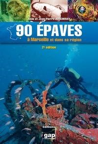 Anne Joncheray et Jean-Pierre Joncheray - 90 épaves à Marseille et dans sa région.