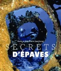 Anne Joncheray et Jean-Pierre Joncheray - Secrets d'épaves.