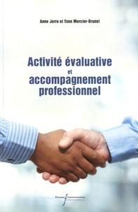 Anne Jorro et Yann Mercier-Brunel - Activité évaluative et accompagnement professionnel.