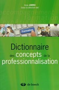 Anne Jorro - Dictionnaire des concepts de la professionnalisation.