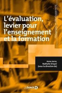 Anne Jorro et Nathalie Droyer - L'évaluation : levier pour l'enseignement et la formation.
