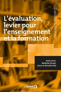 Anne Jorro et Nathalie Droyer - L'évaluation, un levier pour l'enseignement et la formation.